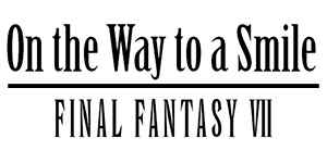 On the way to a smile -Final Fantasy VII-