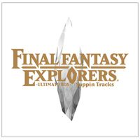 FINAL FANTASY EXPLORERS-ULTIMATE BOX-SUPPIN TRACKS